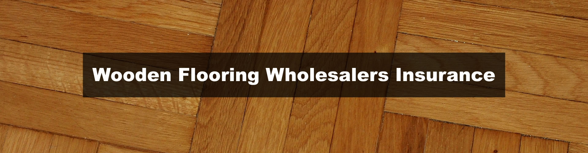wooden-flooring-wholesalers-insurance