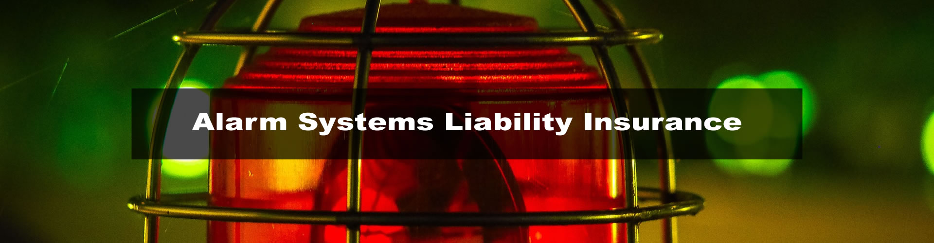Alarm Systems Liability Insurance