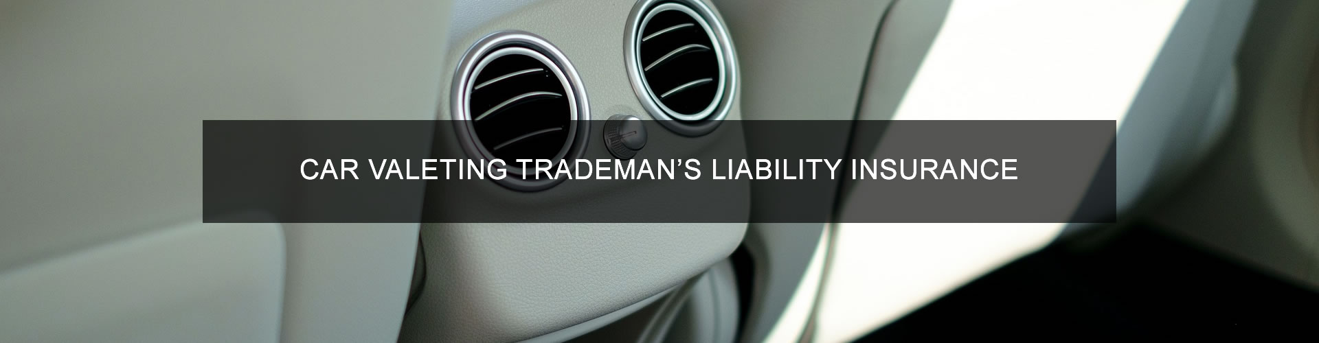 Car Valeting Tradesman's Liability Insurance
