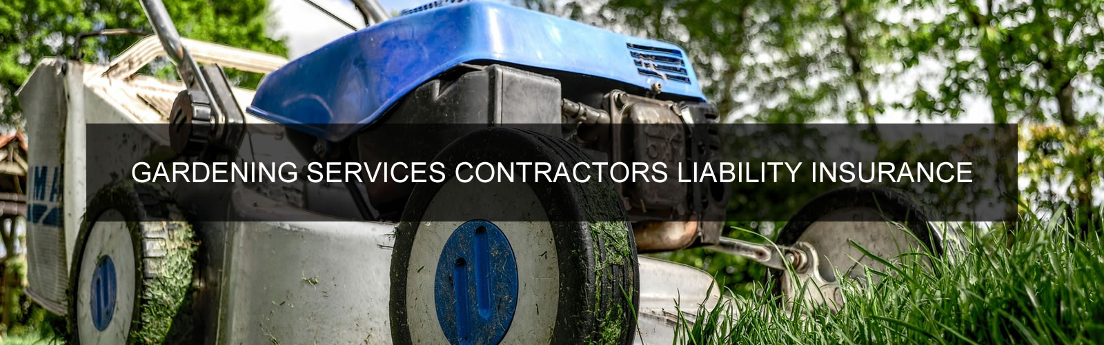 Gardening Services Contractors Liability Insurance