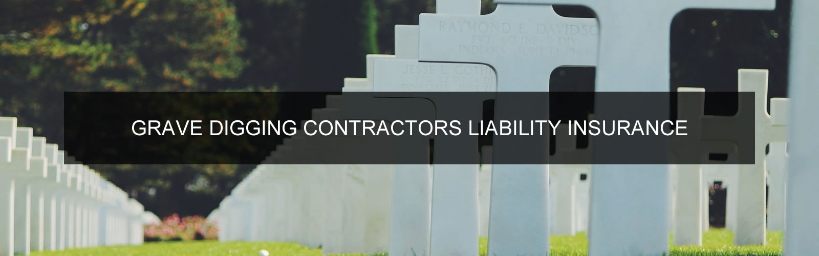 Grave Digging Contractors Liability Insurance