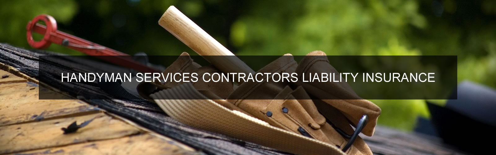 Handyman Services Contractors Liability Insurance