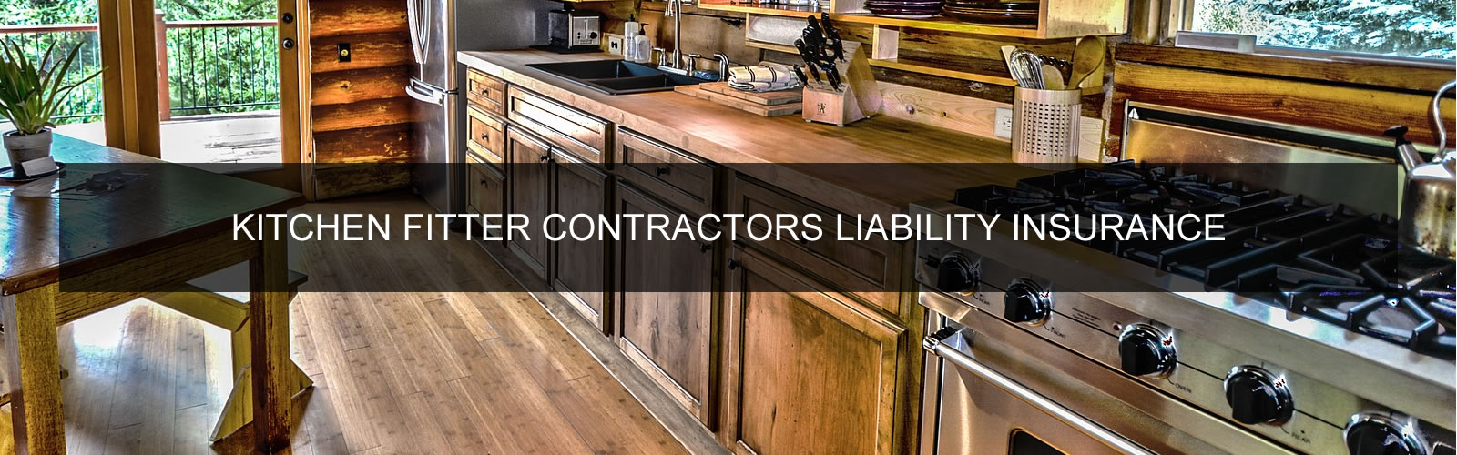 Kitchen Fitter Contractors Liability Insurance