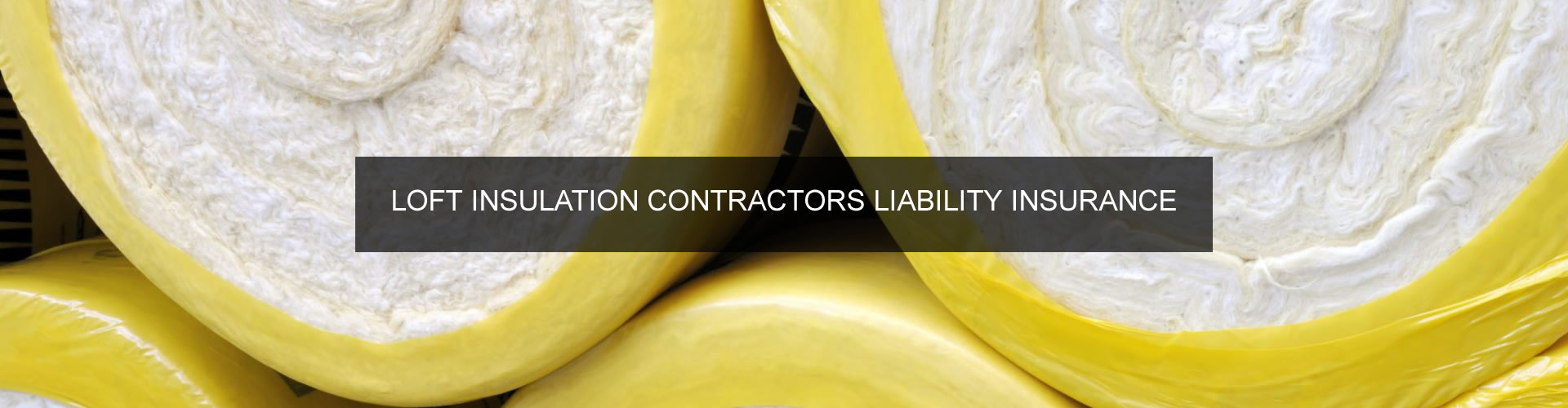 Loft Insulation Contractors Liability Insurance