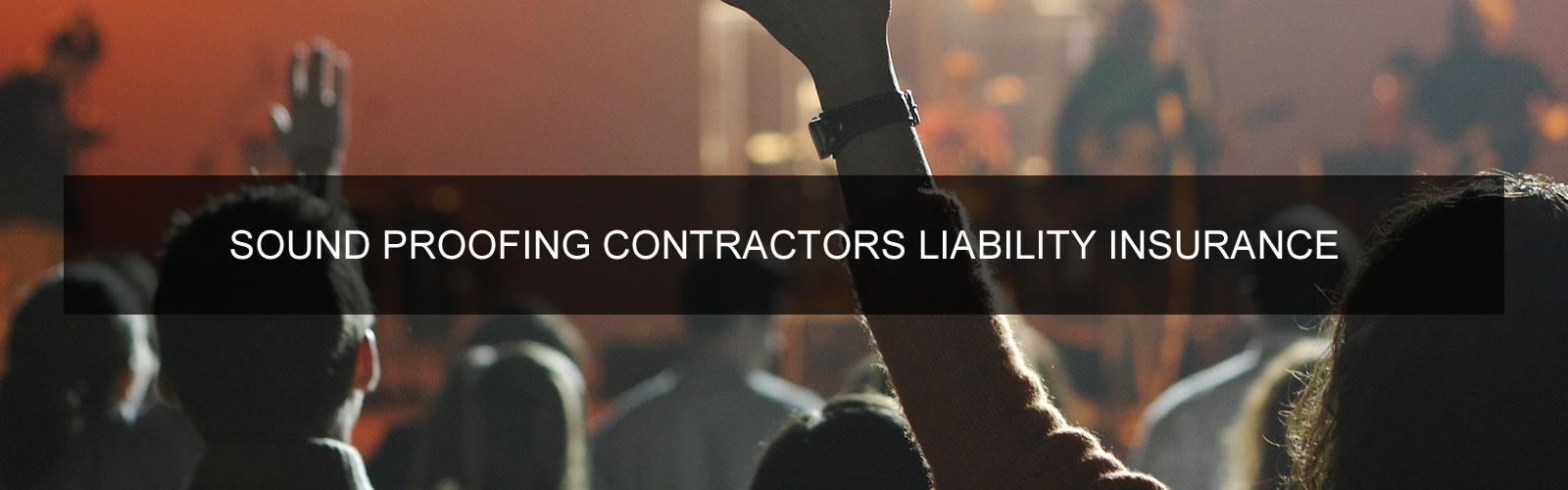 Sound Proofing Contractors Liability Insurance