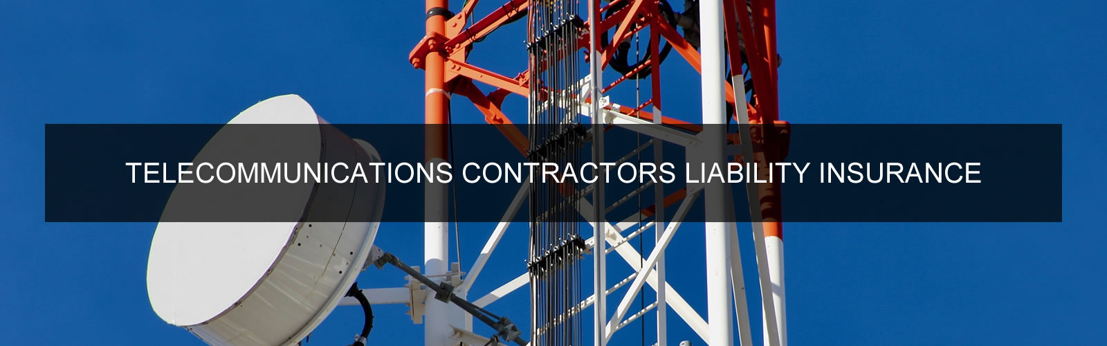 Telecommunications Contractors Liability Insurance