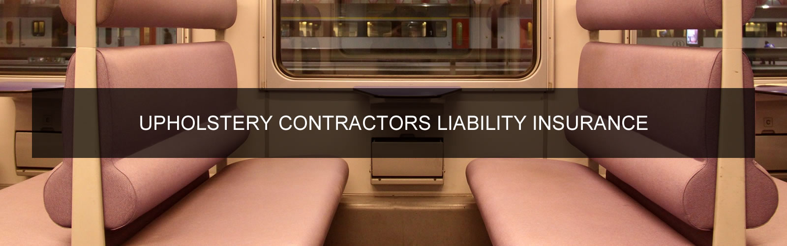 Upholstery Contractors Liability Insurance