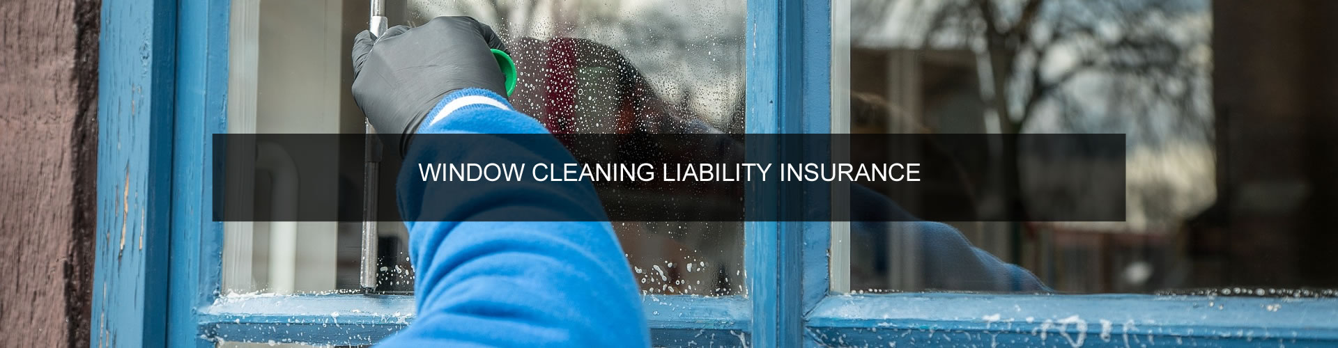 Window Cleaners Liability Insurance