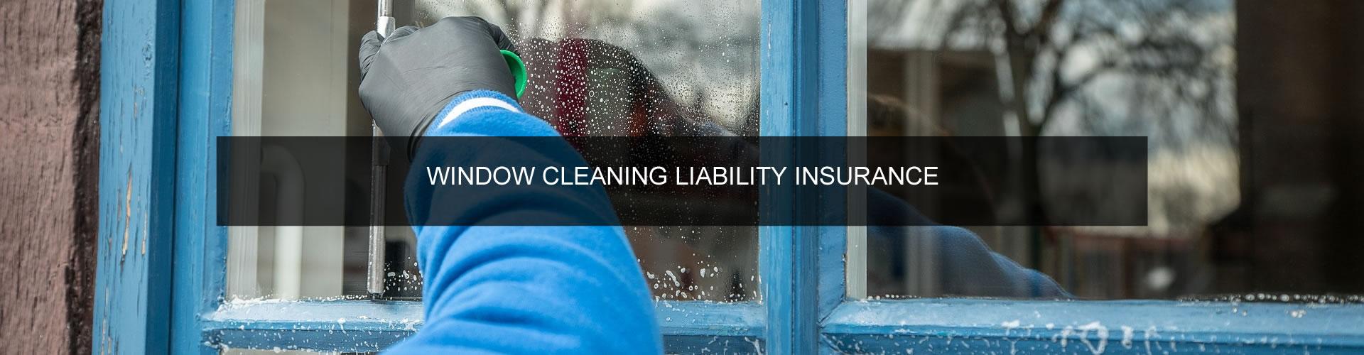 Window Cleaners Liability Insurance